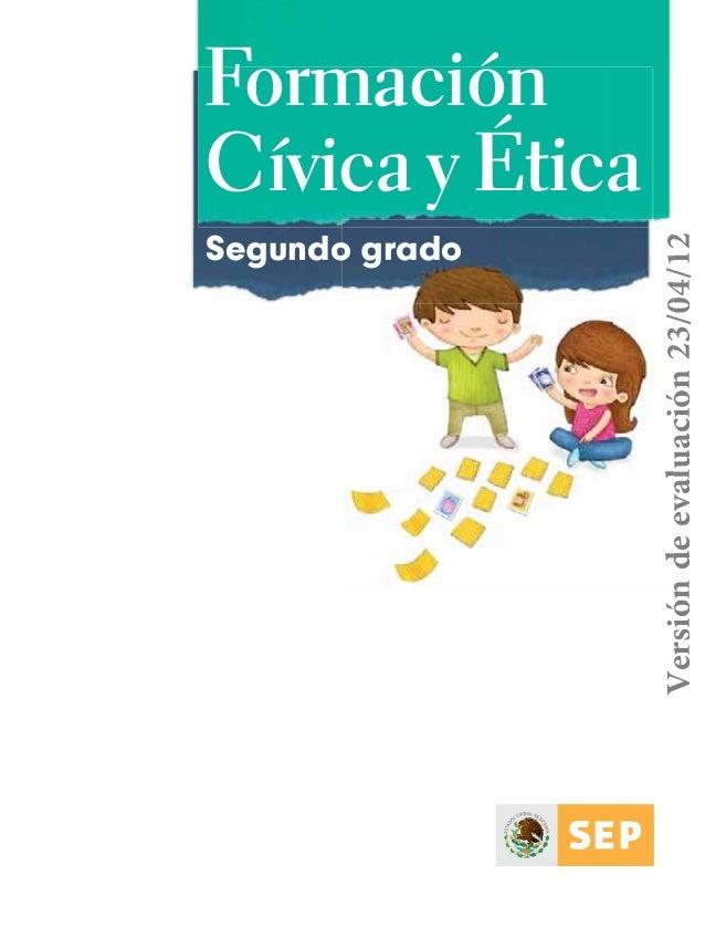Formación Cívica y Ética Segundo grado ETICA-Book 1.indb 1 20/04/12 19:00 Versiónnddeeeevaalluuaacciióónn2233//0044//1122