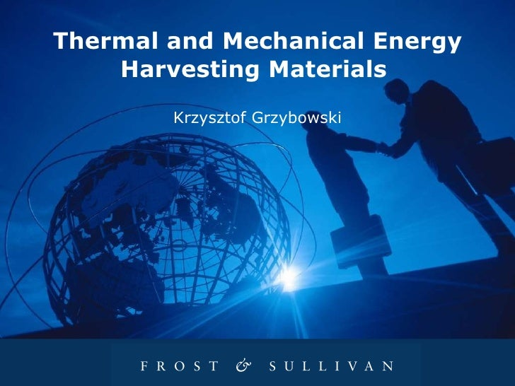 Thermal and Mechanical Energy Harvesting Materials  Krzysztof Grzybowski