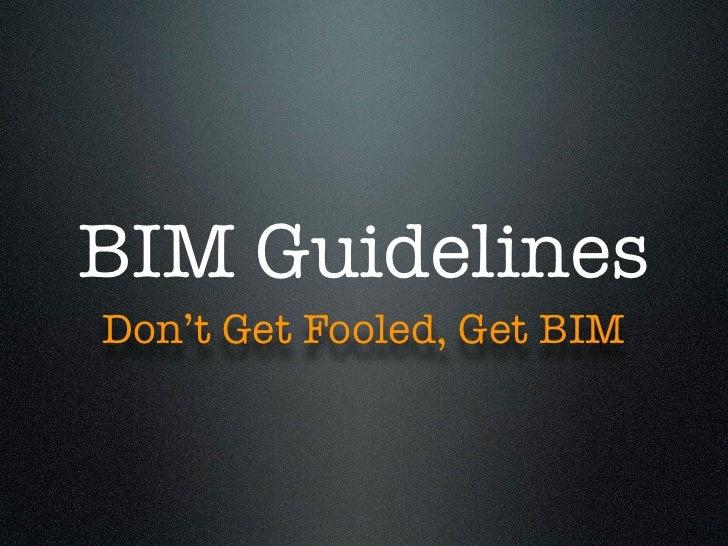 BIM GuidelinesDon't Get Fooled, Get BIM