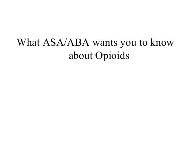 What ASA/ABA wants you to know about Opioids