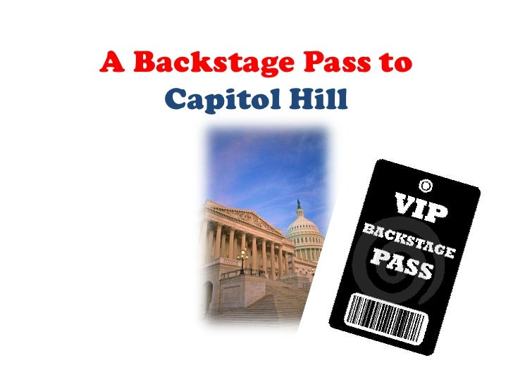 A backstage pass to capitol hill