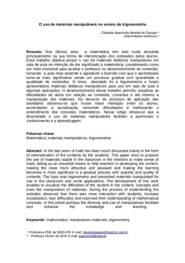O uso de materiais manipuláveis no ensino da trigonometria Claudete Aparecida Almeida de Gaspari ¹ João Roberto Gerônimo ²...