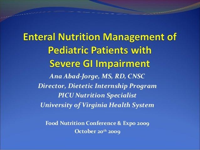 Ana Abad-Jorge, MS, RD, CNSC Director, Dietetic Internship Program PICU Nutrition Specialist University of Virginia Health...