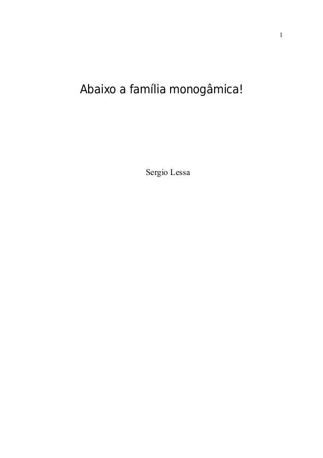 1Abaixo a família monogâmica!           Sergio Lessa