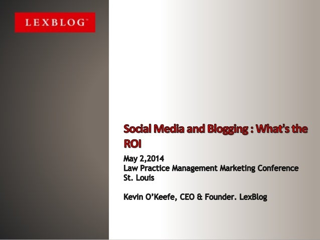 Social Media and Blogging for Lawyers : What's the ROI?