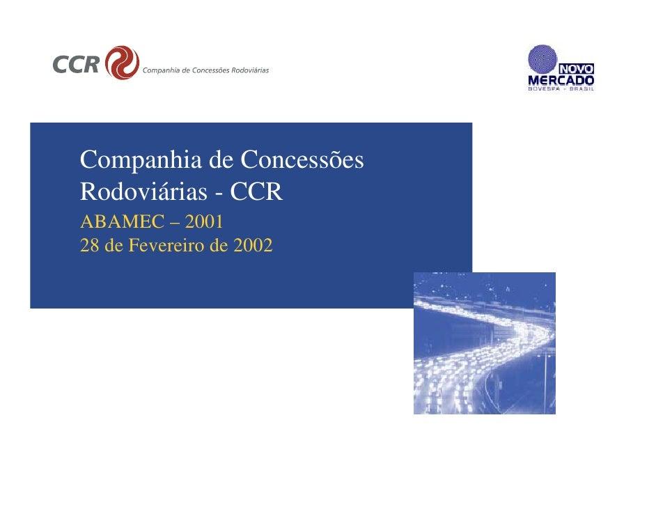 Companhia de Concessões Rodoviárias - CCR ABAMEC – 2001 28 de Fevereiro de 2002