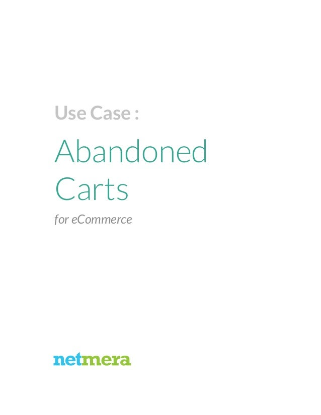 Use Case :  Abandoned Carts for eCommerce