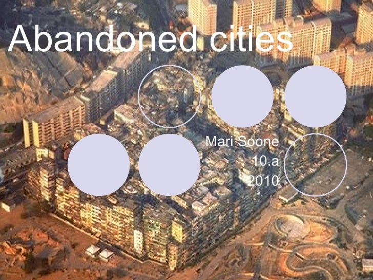 Abandoned cities Mari Soone 10.a 2010