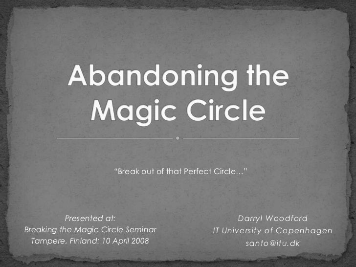 """Break out of that Perfect Circle…""           Presented at:                              Darryl WoodfordBreaking the Magic..."