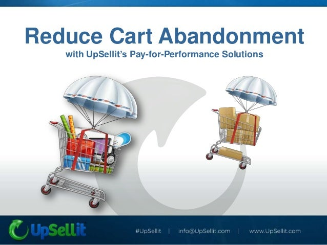 Reduce Cart Abandonment   with UpSellit's Pay-for-Performance Solutions