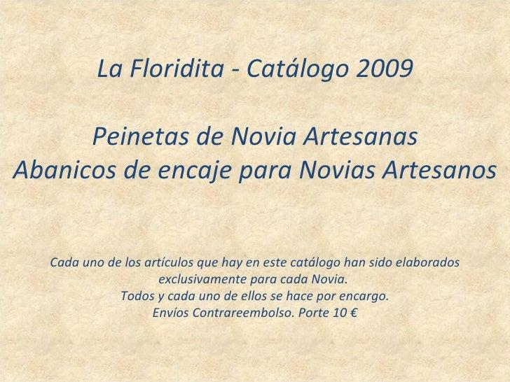 La Floridita - Catálogo 2009 Peinetas de Novia Artesanas Abanicos de encaje para Novias Artesanos Cada uno de los artículo...
