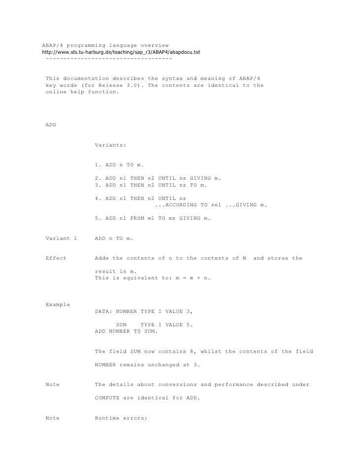 ABAP/4 programming language overviewhttp://www.sts.tu-harburg.de/teaching/sap_r3/ABAP4/abapdocu.txt ----------------------...