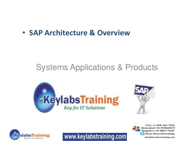 Systems Applications & Products• SAP Architecture & Overview