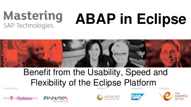 ABAP in Eclipse Benefit from the Usability, Speed and Flexibility of the Eclipse Platform
