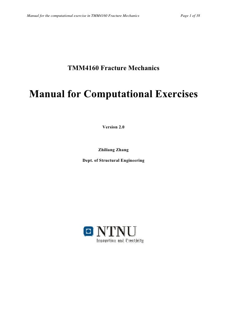 Manual for the computational exercise in TMM4160 Fracture Mechanics   Page 1 of 38                        TMM4160 Fracture...
