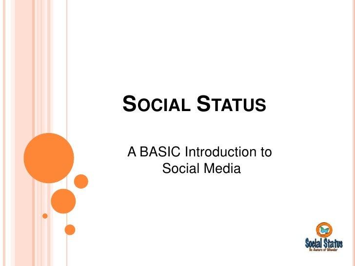SOCIAL STATUSA BASIC Introduction to    Social Media