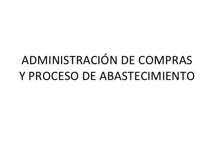ADMINISTRACIÓN DE COMPRAS Y PROCESO DE ABASTECIMIENTO