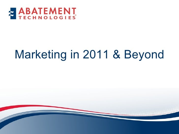 Marketing in 2011 & Beyond