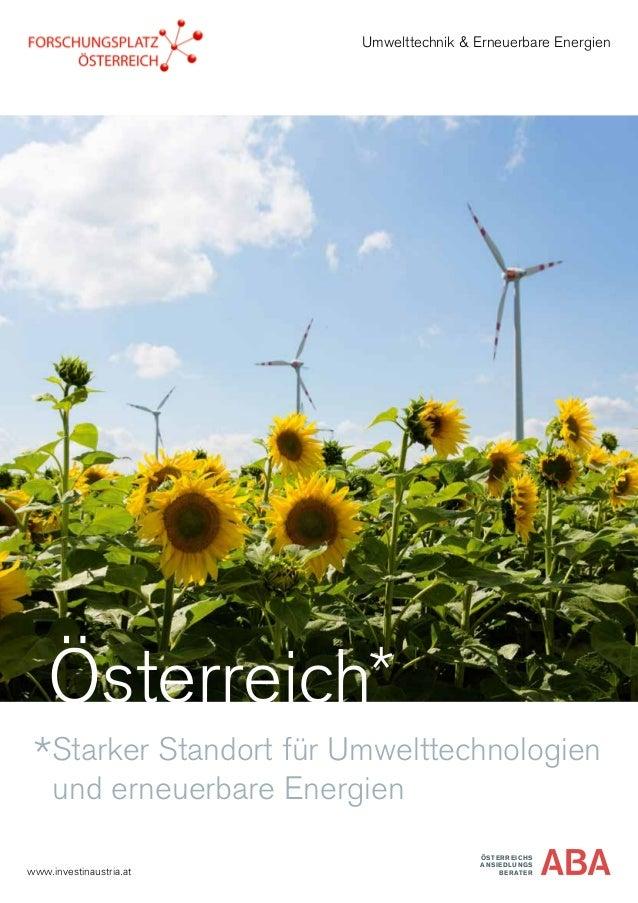 Starker Standort für Umwelttechnologien und erneuerbare Energien ÖSTERREICHS ANSIEDLUNGS BERATERwww.investinaustria.at Umw...