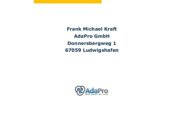 Frank Michael Kraft  AdaPro GmbHDonnersbergweg 167059 Ludwigshafen