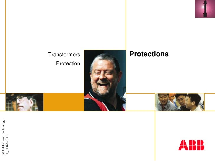 © ABB Power Technology1_114Q07- 1 -                                      Transformers                         Protection  ...