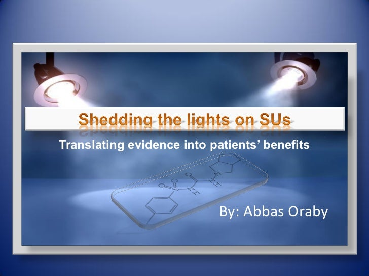 Translating evidence into patients' benefits                            By: Abbas Oraby