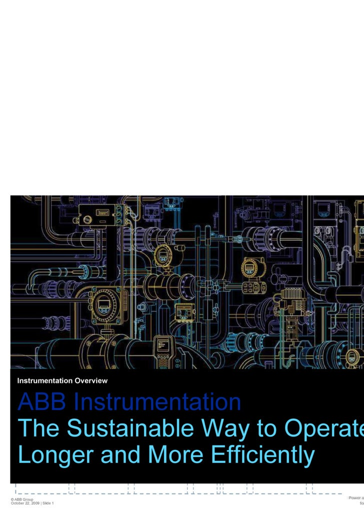 Instrumentation Overview ABB Instrumentation The Sustainable Way to Operate  Longer and More Efficiently