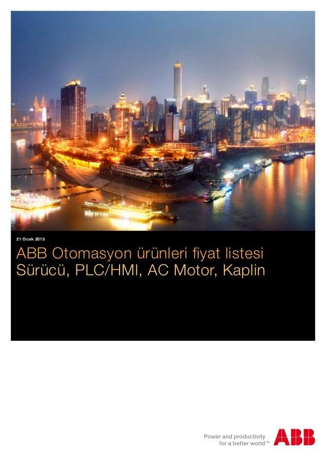 21 Ocak 2013  ABB Otomasyon ürünleri fiyat listesi Sürücü, PLC/HMI, AC Motor, Kaplin