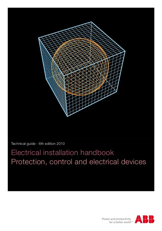Technical guide - 6th edition 2010 Electrical installation handbook Protection, control and electrical devices