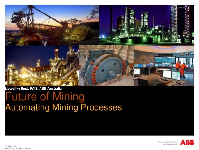 ABB Future of mining; automating mining processes by Llewellyn Best