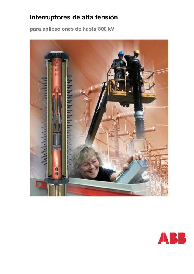 Interruptores de alta tensiónpara aplicaciones de hasta 800 kV