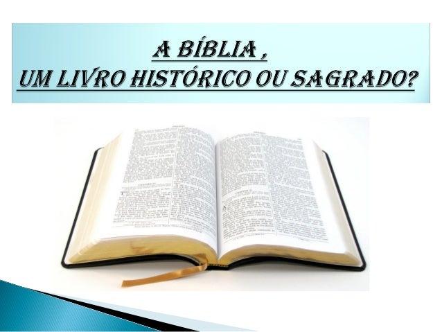 """Bíblia- Palavra de origem grega , cuja tradução é: bíblion, """"rolo"""" ou """"livro"""". é otexto religiosode valor sagrado para ..."""