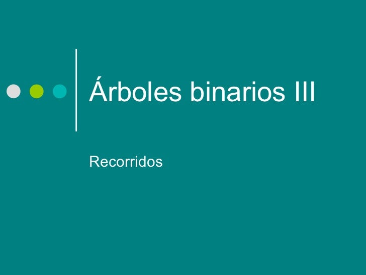 Árboles binarios III Recorridos