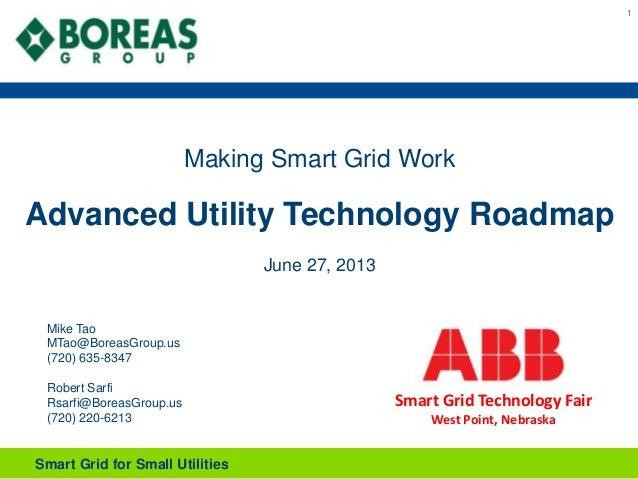 Smart Grid for Small Utilities 11 Mike Tao MTao@BoreasGroup.us (720) 635-8347 Robert Sarfi Rsarfi@BoreasGroup.us (720) 220...