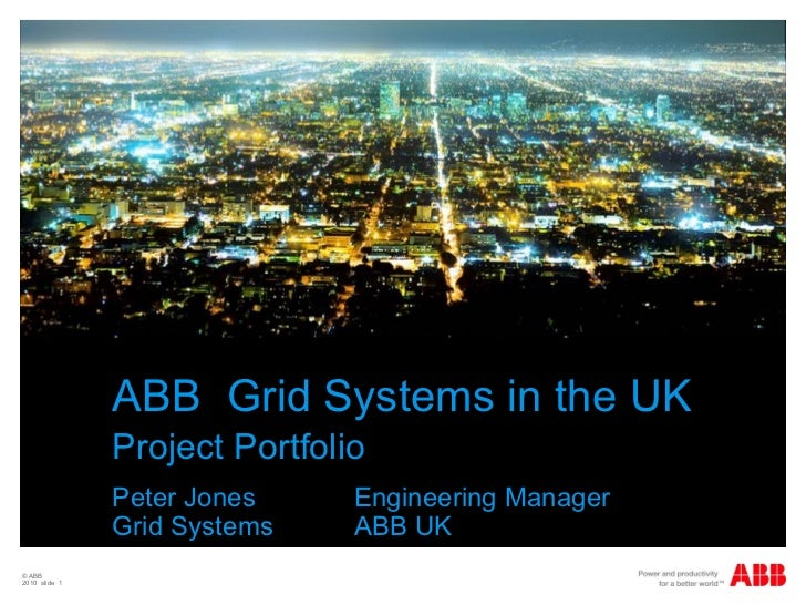 ABB Grid Systems in the UK               Project Portfolio               Peter Jones     Engineering Manager              ...
