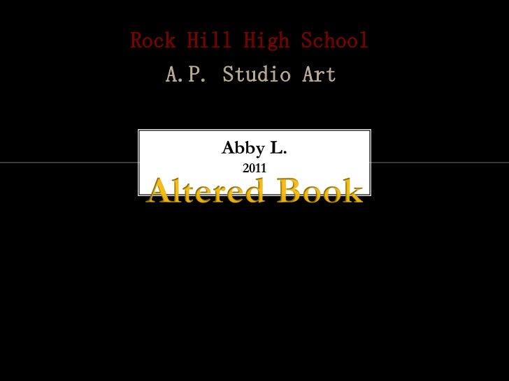 Rock Hill High School   A.P. Studio Art       Abby L.         2011