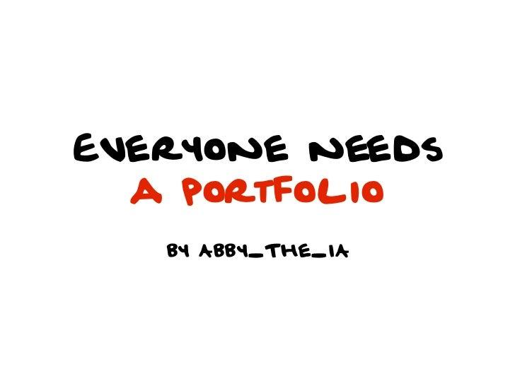Everyone needs a portfolio: a workshop