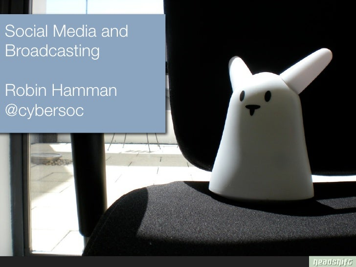 Social Media and Broadcasting: Presentation to the Australian Broadcasting Corporation