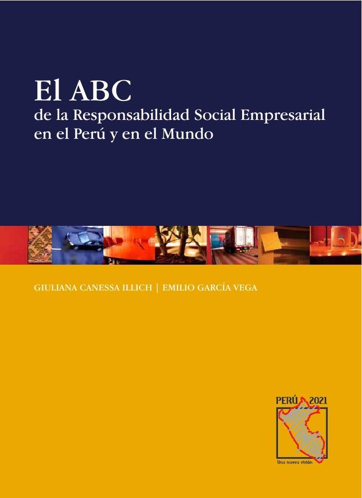 El ABC de la Responsabilidad Social Empresarial en el Perú y en el Mundo     GIULIANA CANESSA ILLICH   EMILIO GARCÍA VEGA