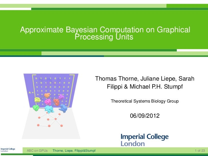 Approximate Bayesian Computation on Graphical              Processing Units                                           Thom...