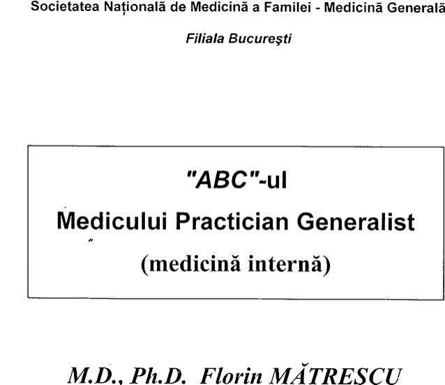 """Societatea Naţională de Medicină a Familei - Medicină Generală Filiala Bucureşti """"ABC""""-u Medicului Practician Generalist *..."""