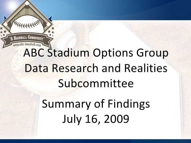 ABC Stadium Options Group Data Research and Realities Subcommittee Summary of Findings July 16, 2009