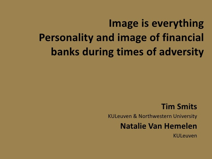 Image is everythingPersonality and image of financial  banks during times of adversity                                  Ti...