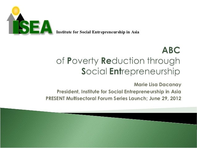 Institute for Social Entrepreneurship in Asia                                        Marie Lisa Dacanay    President, Inst...