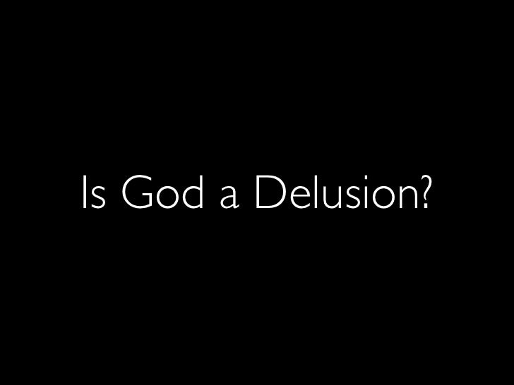 A2. Is God a Delusion?
