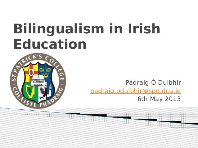 Abc bilingualism in irish education 6.05.13