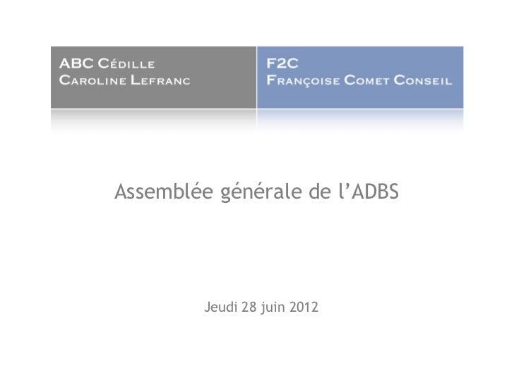 Assemblée générale de l'ADBS        Jeudi 28 juin 2012