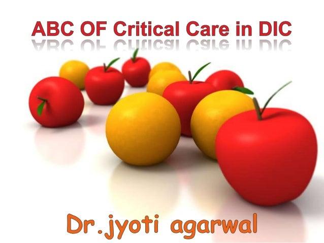 Abc critical care of dic dr. jyoti agarwal