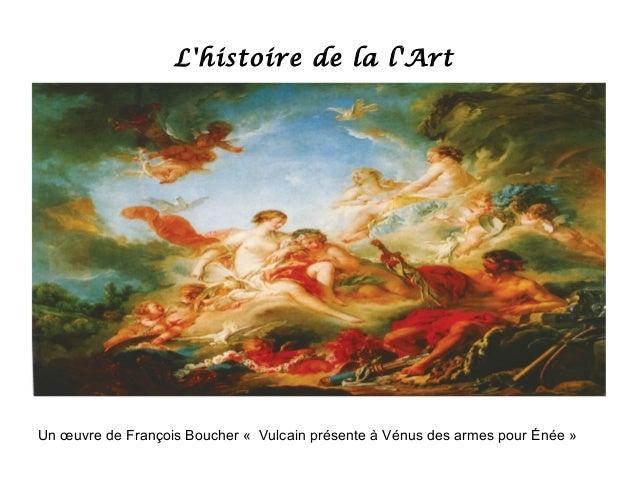 Lhistoire de la lArtUn œuvre de François Boucher « Vulcain présente à Vénus des armes pour Énée »