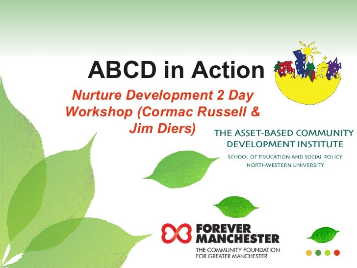 ABCD in Action Nurture Development 2 Day Workshop (Cormac Russell & Jim Diers)